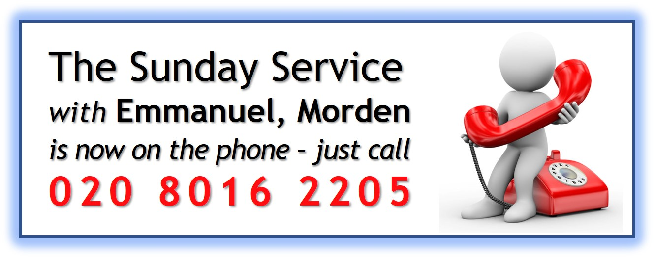 Sunday Service via phone on 020 8016 2205